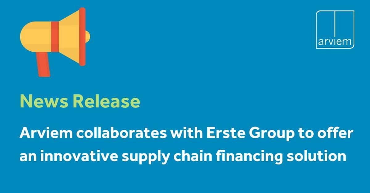 Arviem Erste supply chain financing